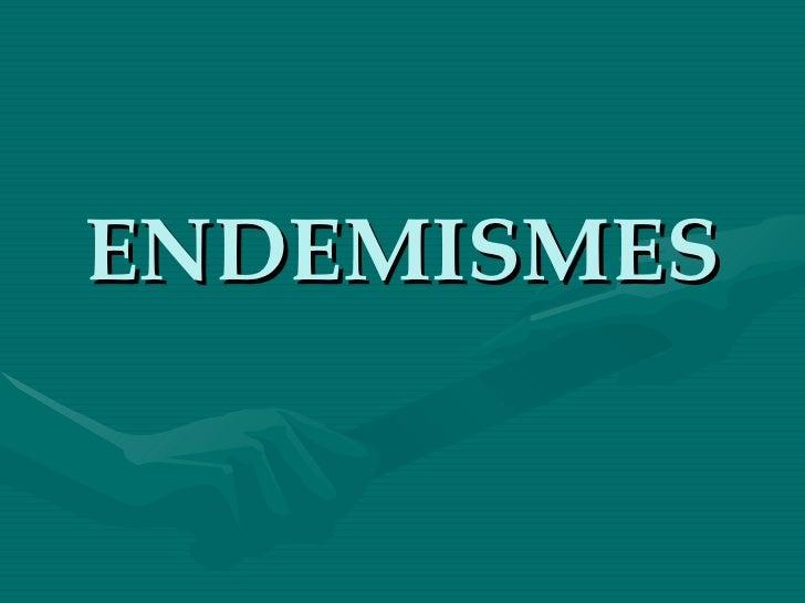 ENDEMISMES