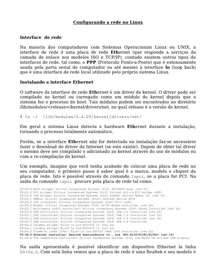 Configurando a rede no Linux   Interface de rede  Na maioria dos computadores com Sistemas Operacionais Linux ou UNIX, a i...