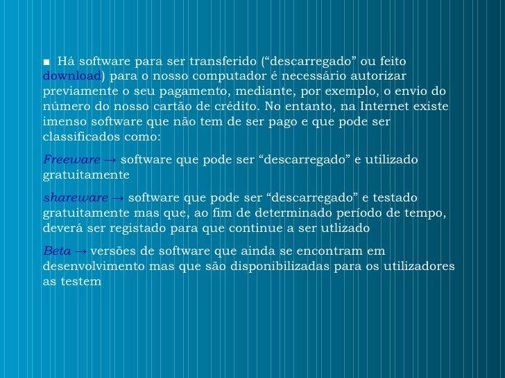 """■   Há software para ser transferido (""""descarregado"""" ou feito  download ) para o nosso computador é necessário autorizar p..."""
