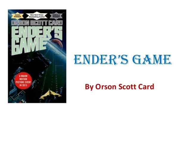 learning about ones enemy as described in orson scott cards enders game Orson scott card: without joseph smith and mormonism there would be no seventh son, no red prophet, no alvin maker.