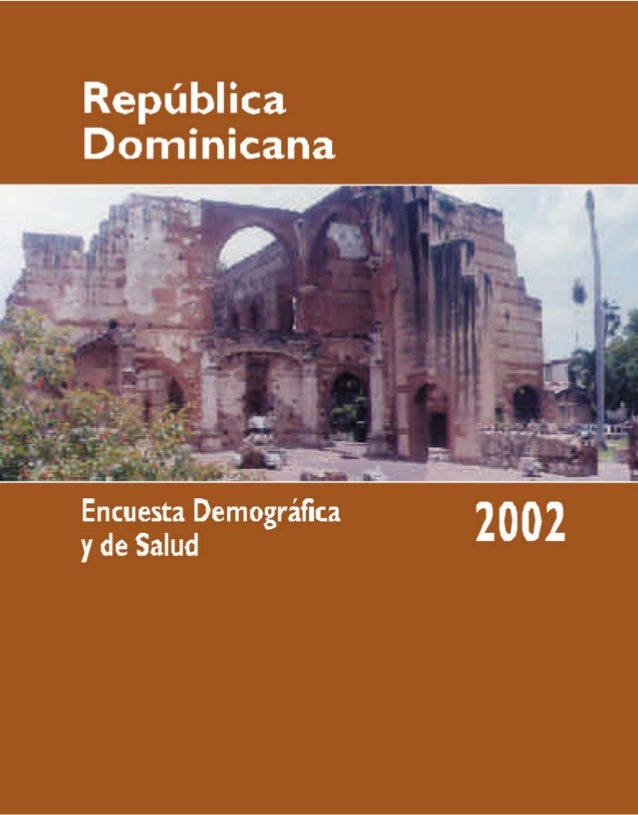 REPÚBLICA DOMINICANA  ENCUESTA DEMOGRÁFICA Y DE SALUD  2002