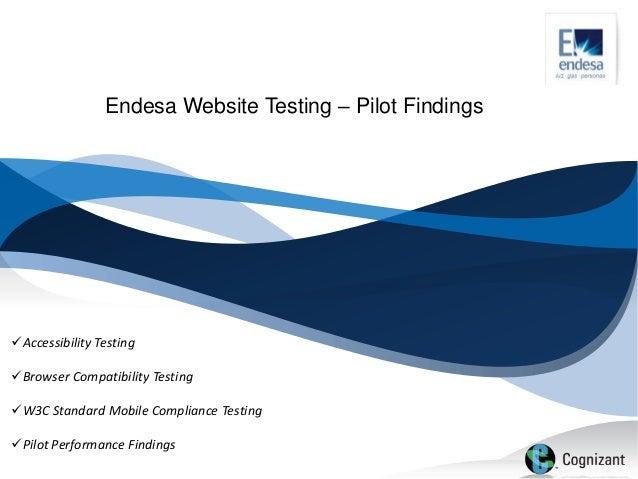 Endesa Website Testing – Pilot FindingsAccessibility TestingBrowser Compatibility TestingW3C Standard Mobile Compliance...