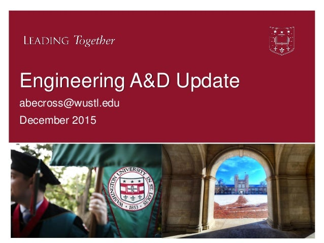 Engineering A&D Update abecross@wustl.edu December 2015 1