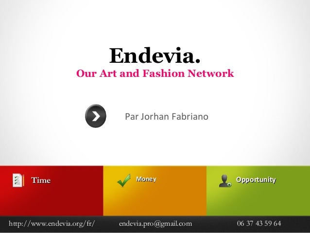 Endevia.                    Our Art and Fashion Network                              Par Jorhan Fabriano      Time        ...
