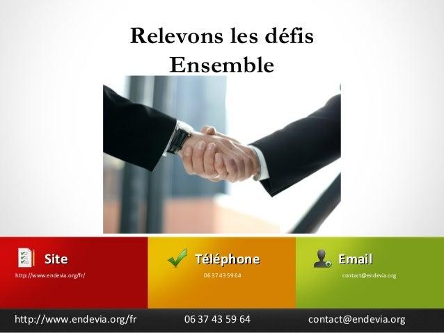 TéléphoneTéléphone 06 37 43 59 64 SiteSite http://www.endevia.org/fr/ EmailEmail contact@endevia.org Relevons les défis En...