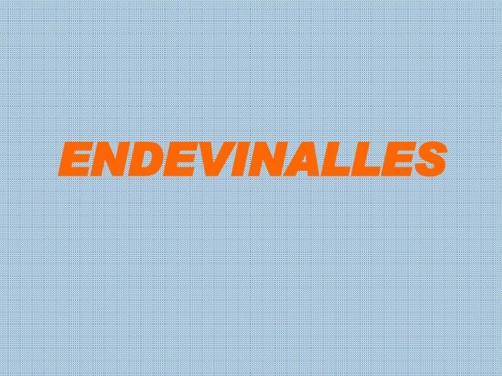 ENDEVINALLES