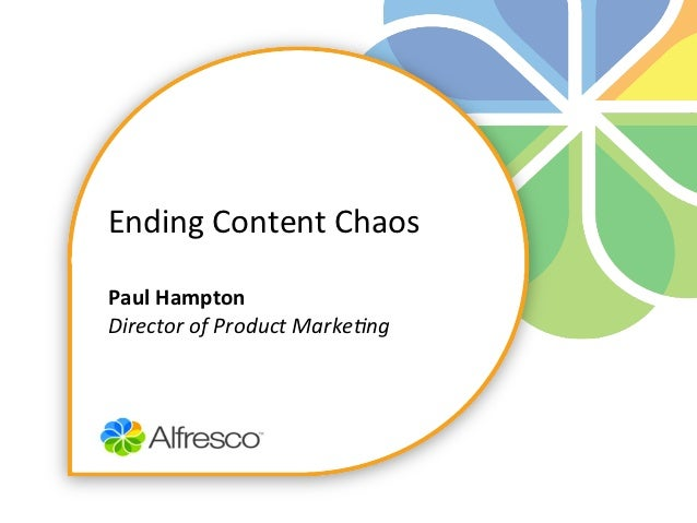 Ending Content Chaos  Paul Hampton Director of Product Marke0ng
