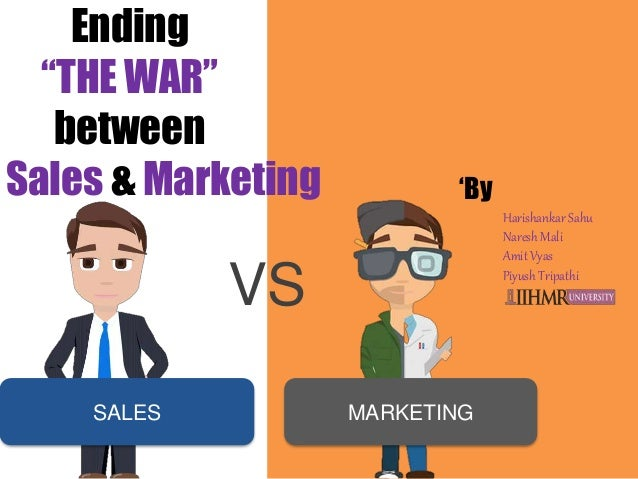 the war of marketing In many companies, sales forces and marketers feud like capulets and montagues—with disastrous results here's how to get them to lay down their swords.