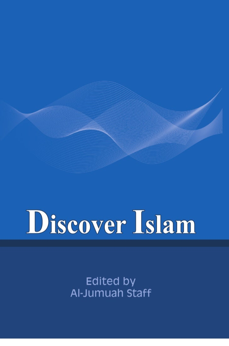 Discover Islam    Edited by Al-Jumuah staff