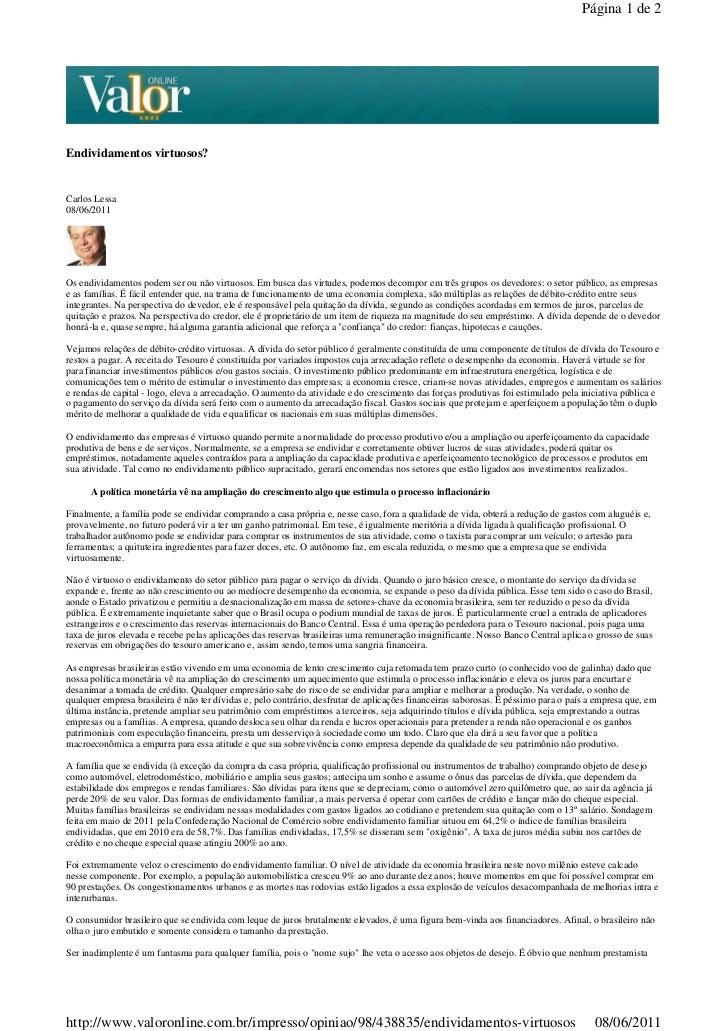 Página 1 de 2Endividamentos virtuosos?Carlos Lessa08/06/2011Os endividamentos podem ser ou não virtuosos. Em busca das vir...