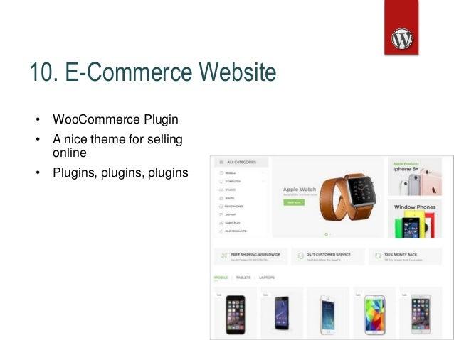 10. E-Commerce Website • WooCommerce Plugin • A nice theme for selling online • Plugins, plugins, plugins