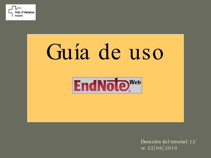 <ul><li>Guía de uso </li></ul>Duración del tutorial: 12' vr. 22/06/2010