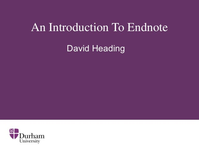 An Introduction To EndnoteDavid Heading