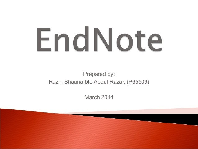 Prepared by: Razni Shauna bte Abdul Razak (P65509) March 2014