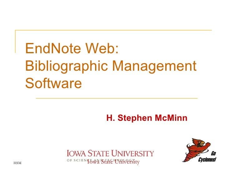 EndNote Web:  Bibliographic Management Software H. Stephen McMinn HSM Iowa State University