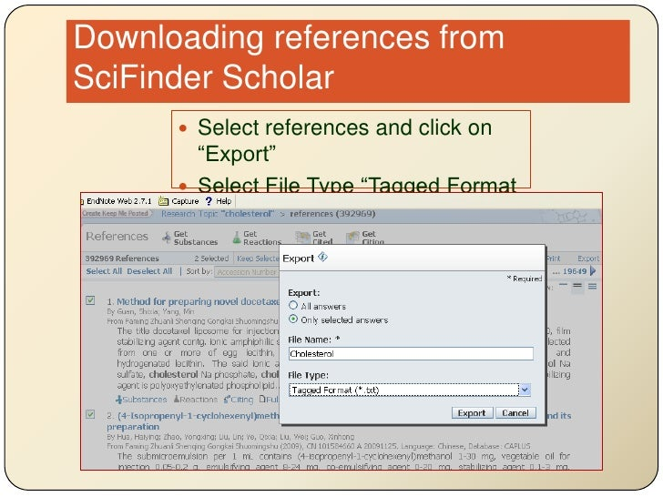"""Downloading references from SciFinder Scholar<br />Select references and click on """"Export""""<br />Select File Type """"Tagged F..."""