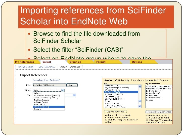 Importing references from SciFinder Scholar into EndNote Web<br />Browse to find the file downloaded from SciFinder Schola...