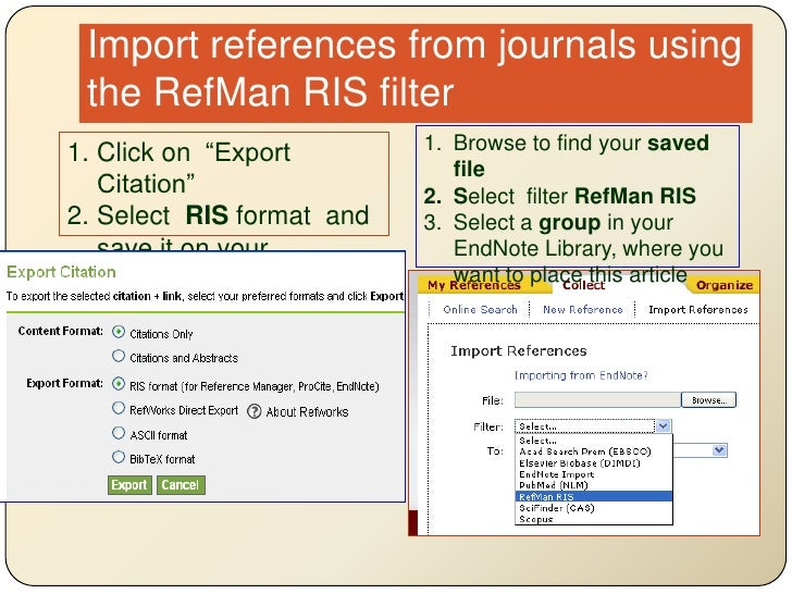 Import references from journals using the RefMan RIS filter<br />Browse to find your saved file<br />Select  filterRefMan ...