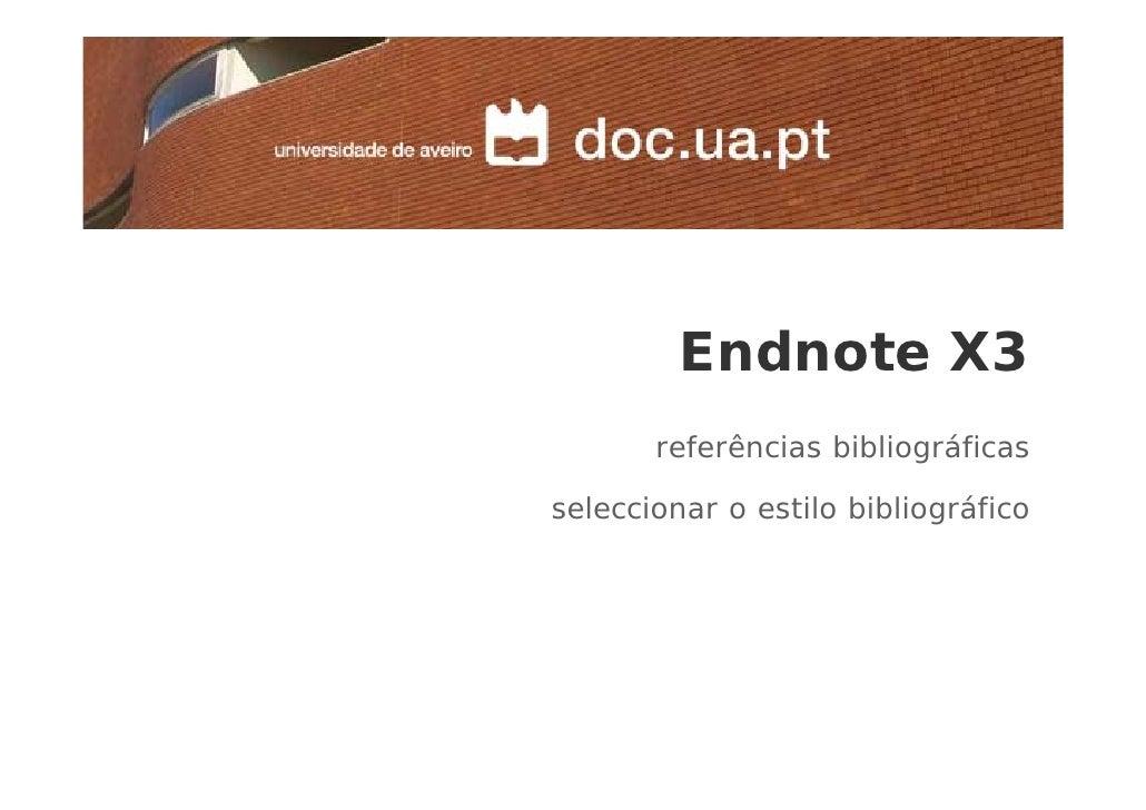 Endnote X3        referências bibliográficas  seleccionar o estilo bibliográfico
