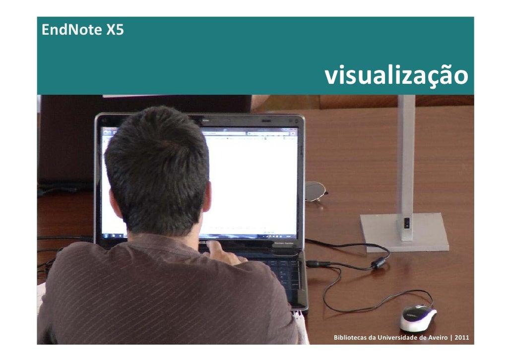 EndNoteX5             visualização             BibliotecasdaUniversidadedeAveiro|2011