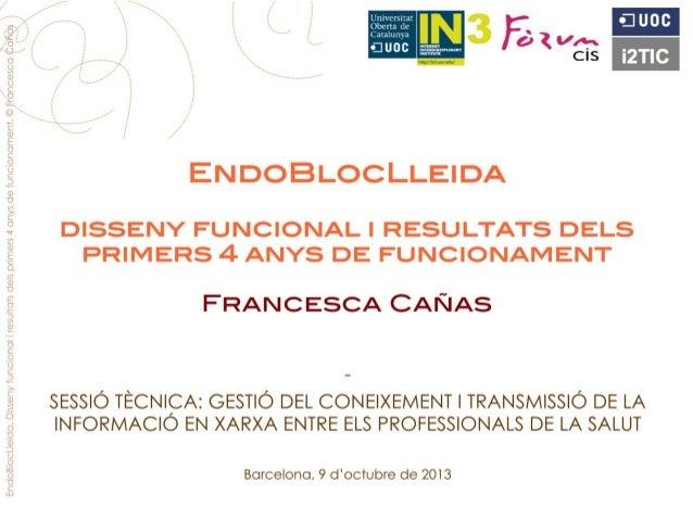 Heu vist un extracte de la Presentació: -EndoBlocLleida Disseny funcional i resultats dels primers 4 anys de funcionamentF...