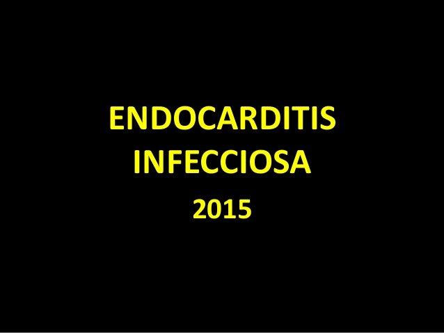 ENDOCARDITIS INFECCIOSA 2015