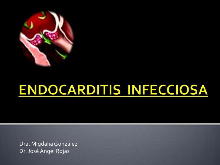 Dra. Migdalia González Dr. José Angel Rojas