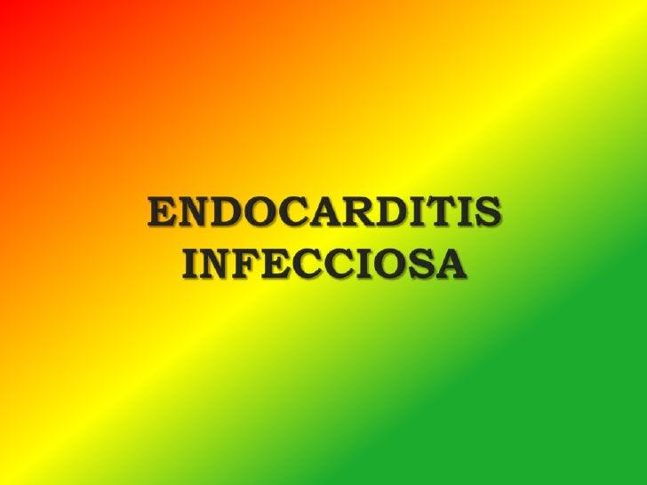    Es la infección del revestimiento interno del    corazón originada por un germen    lesiones características es la ve...