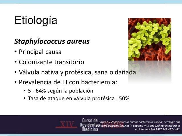 Enterococcus• Tercera causa: 10%• Envejecimiento poblacional• Según la población: 85% cardiopatía de base   - Prótesis val...