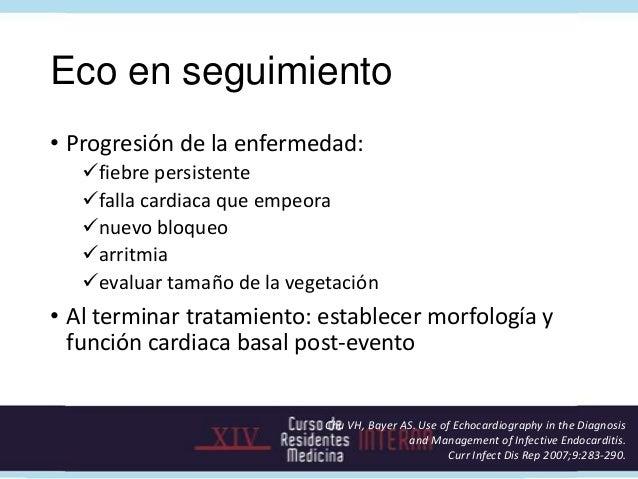 Cirugía: indicaciones • Vegetación mayor a 1 cm • Falla cardiaca refractaria • Bacteriemia persistente • Embolia sistémica...