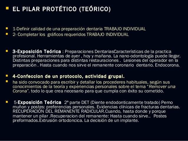  EL PILAR PROTÉTICO (TEÓRICO)EL PILAR PROTÉTICO (TEÓRICO)  1-Definir calidad de una preparación dentaria TRABAJO INDIVID...