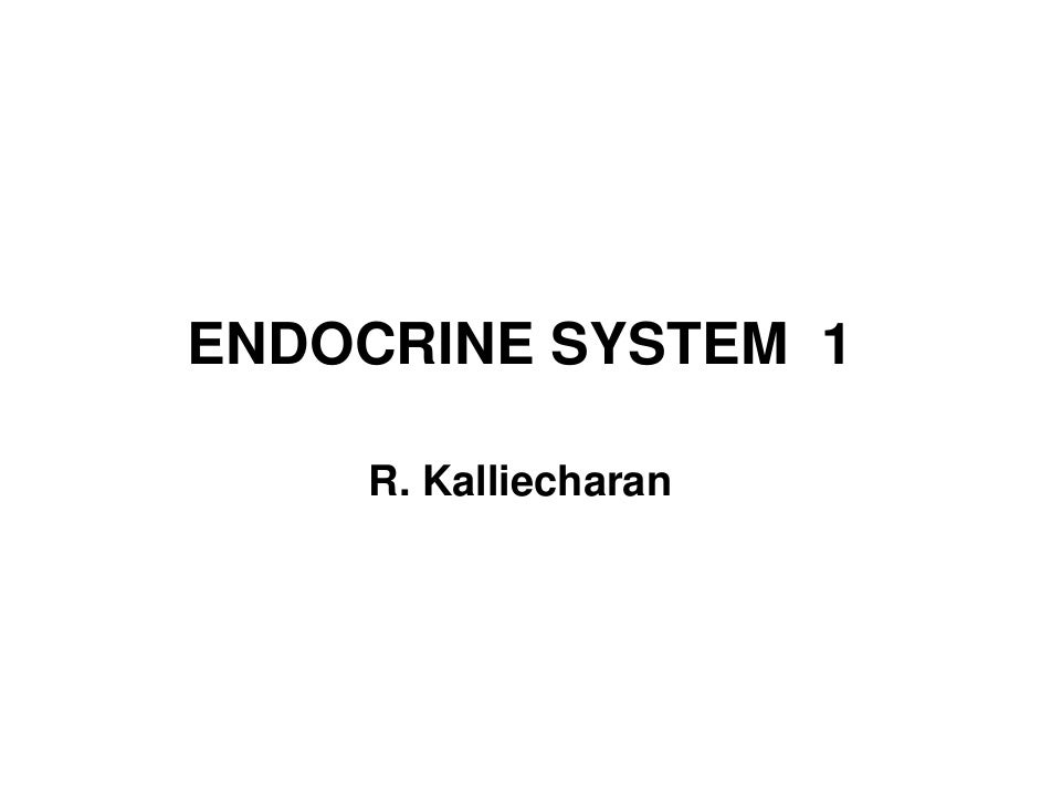 ENDOCRINE SYSTEM 1      R. Kalliecharan
