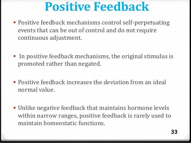 control mechanisms positive and negative The endocrine system is composed  the two types of feedback mechanisms are negative feedback and positive  positive feedback mechanisms control self.