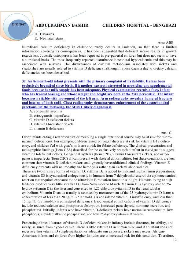 ABDULRAHMAN BASHIR CHILDREN HOSPITAL - BENGHAZI 12 22/12/2017 D. Cataracts. E. Neonatal tetany. Ans:-ABE Nutritional calci...