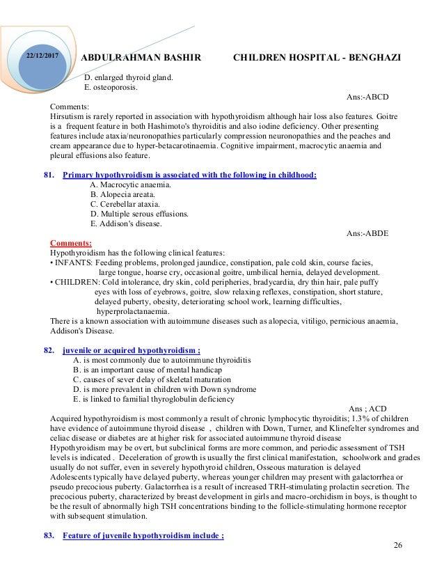 ABDULRAHMAN BASHIR CHILDREN HOSPITAL - BENGHAZI 26 22/12/2017 D. enlarged thyroid gland. E. osteoporosis. Ans:-ABCD Commen...