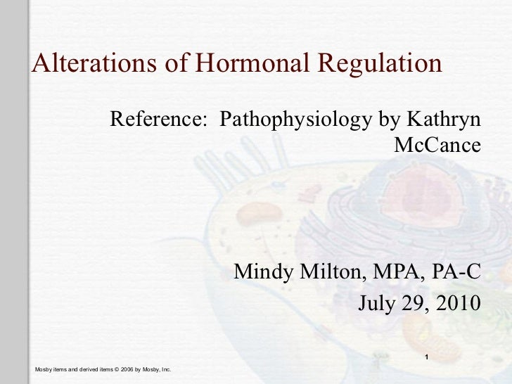 Alterations of Hormonal Regulation                           Reference: Pathophysiology by Kathryn                        ...