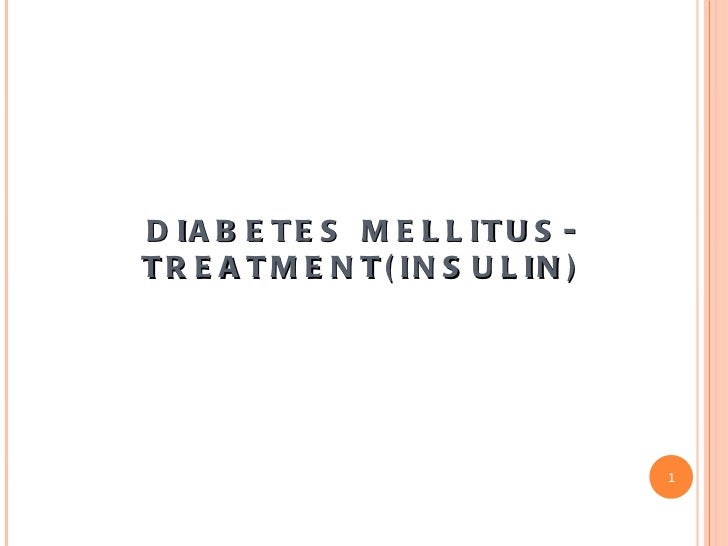 DIABETES MELLITUS-TREATMENT(INSULIN)