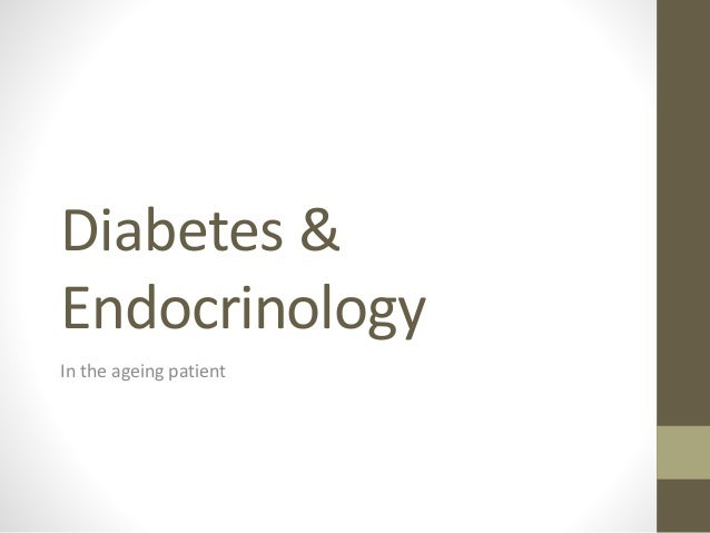 Diabetes & Endocrinology In the ageing patient