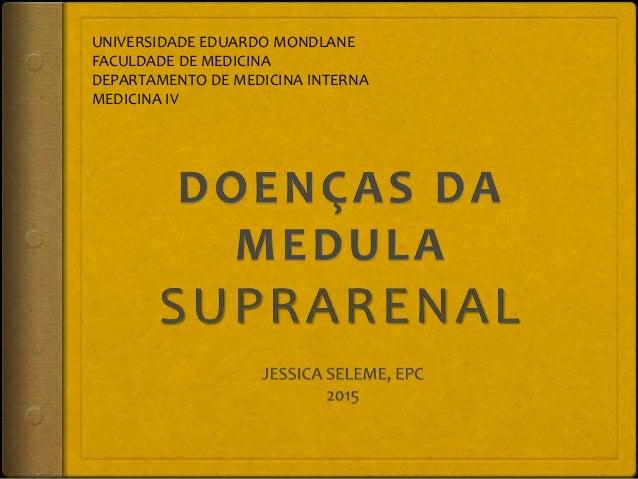 UNIVERSIDADE EDUARDO MONDLANE FACULDADE DE MEDICINA DEPARTAMENTO DE MEDICINA INTERNA MEDICINA IV