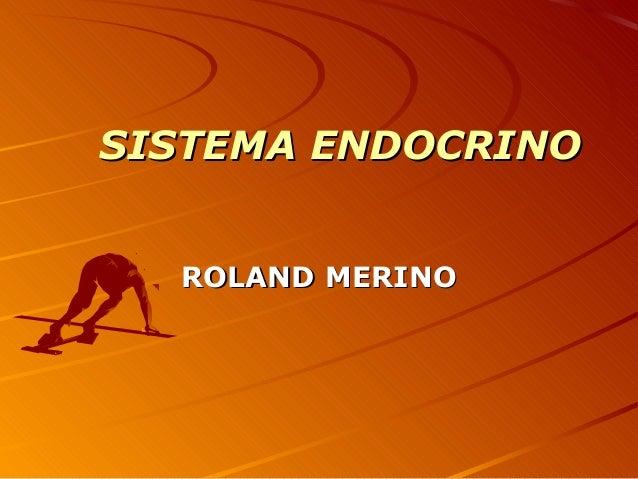 SISTEMA ENDOCRINO  ROLAND MERINO