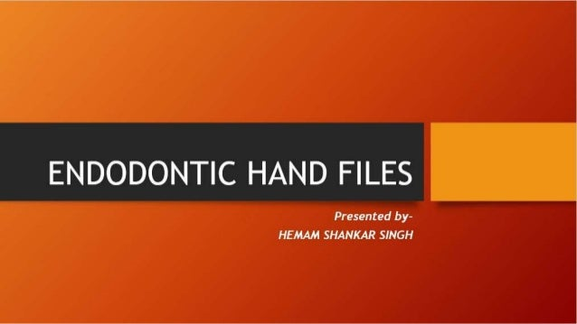 Endodontic hand files