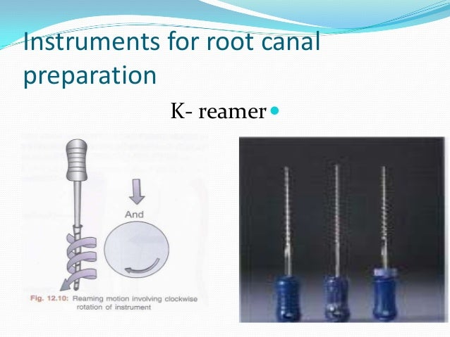 Instruments for root canalpreparation            K- reamer 