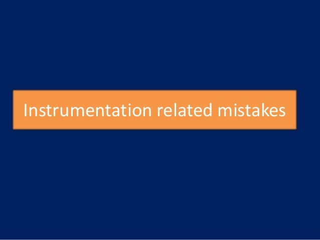 Instrumentation related mistakes