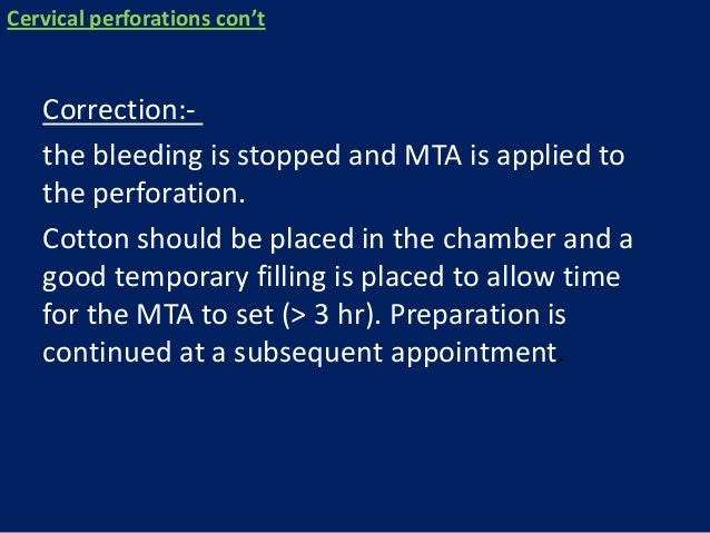 Midroot perforations-commonly occur in the carved canal when a ledg hasformed during instrumentation, or along inside thec...