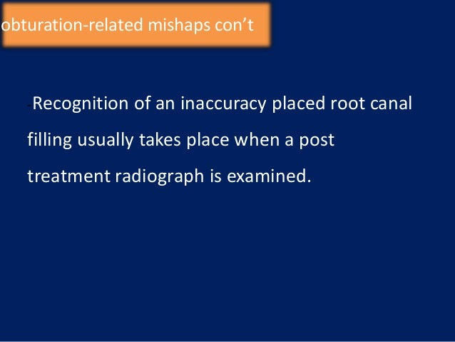 Correction:-1-underextended filling: treatment by , removal of  the old filling followed by proper preparation &  obturati...