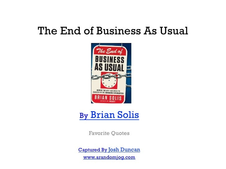 The End of Business As Usual	               	               	               	               	          By   Brian Solis   ...