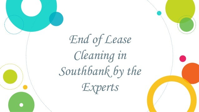 End of Lease Cleaning in Southbank by the Experts