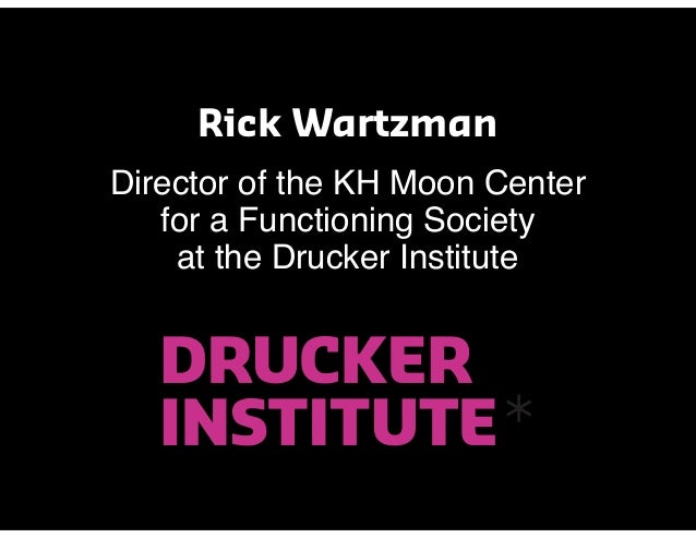 Rick Wartzman Director of the KH Moon Center