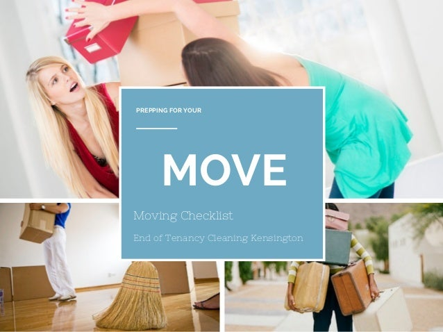 MOVE PREPPING FOR YOUR Moving Checklist End of Tenancy Cleaning Kensington