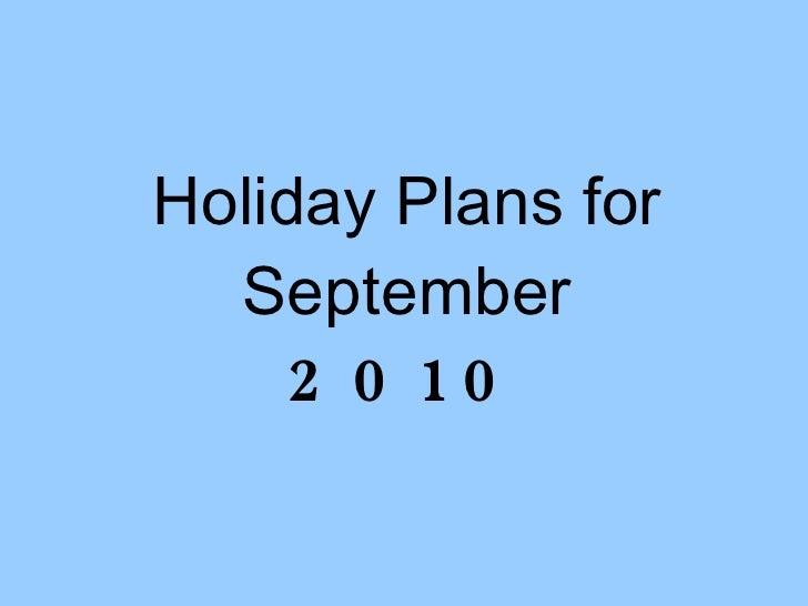 Holiday Plans for September 2010